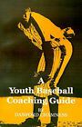 A Youth Baseball Coaching Guide by Danford Chamness (Paperback / softback, 2001)