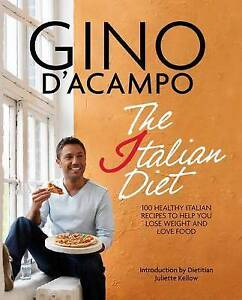 The-I-Diet-100-Healthy-Italian-Recipes-to-Help-Gino-D-039-Acampo-New