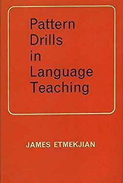 Pattern Drills Language Tchg by Etmekjian, James