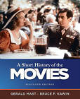 A Short History of the Movies by Gerald Mast, Bruce F. Kawin (Paperback, 2010)