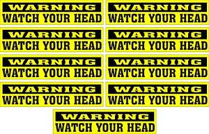 LOT-OF-9-GLOSSY-STICKERS-WARNING-WATCH-YOUR-HEAD-FOR-INDOOR-OR-OUTDOOR-USE
