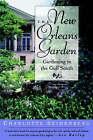 The New Orleans Garden: Gardening in the Gulf South by Jane Weissman, Charlotte Seidenberg (Paperback, 1993)