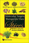 Molecular Targets And Therapeutic Uses Of Spices: Modern Uses For Ancient Medicine by World Scientific Publishing Co Pte Ltd (Hardback, 2009)