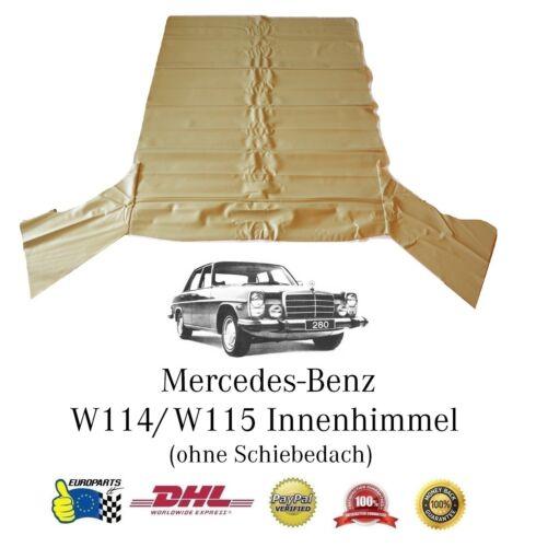 Creme DHL Versand Mercedes Benz W114 Innenhimmel ohne Schiebedach perforiert