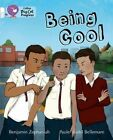 Collins Big Cat Progress: Being Cool: Band 10 White/Band 17 Diamond by Benjamin Zephaniah (Paperback, 2014)