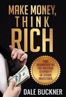Make Money, Think Rich by Dale Buckner (Hardback)