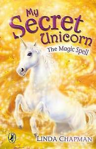 My-Secret-Unicorn-The-Magic-Spell-Chapman-Linda-Very-Good-Book