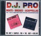 D.J. PRO BEATS - BREAKS - A CAPPELLAS vol. 7 & 8 CD F.C. SIGILLATO!!!