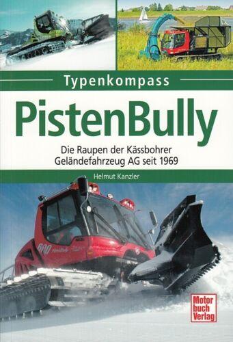 Kässbohrer-Pistenraupen Typen-Buch//Modelle//Handbuch Typenkompass Pistenbully