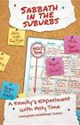Sabbath in the Suburbs: A Family's Experiment with Holy Time by Maryann McKibben Dana (Paperback / softback, 2012)