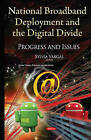 National Broadband Deployment & the Digital Divide: Progress & Issues by Nova Science Publishers Inc (Hardback, 2015)