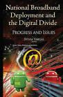 National Broadband Deployment & the Digital Divide: Progress & Issues by Nova Science Publishers Inc (Hardback, 2015)