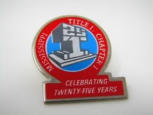 Vintage-Collectible-Pin-Mississippi-Title-1-Chapter-1-25-Years