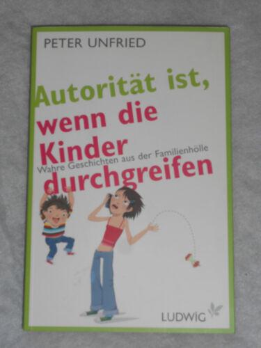 1 von 1 - Unfried, P: Autorität ist, wenn die Kinder durchgreifen von Peter Unfried...