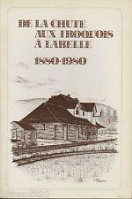 DE LA CHUTE AUX IROQUOIS A LABELLE 1880-1980