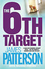 The 6th Target by James Patterson (Paperback, 2007)