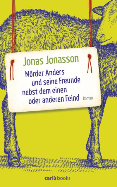 Mörder Anders und seine Freunde nebst dem einen oder anderen Feind, Roman von Jo