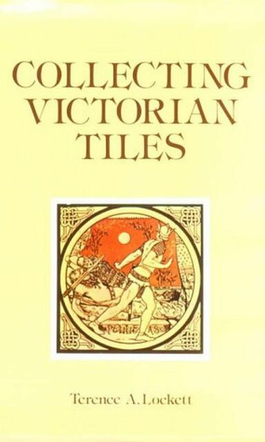 Collecting Victorian Tiles, Lockett, Terry, Excellent Book