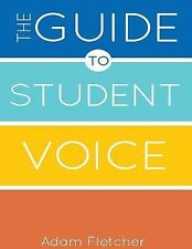 The Guide to Student Voice, 2nd Edition by Adam Fletcher (2014, Paperback)