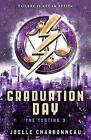The Testing 3: Graduation Day by Joelle Charbonneau (Paperback, 2014)