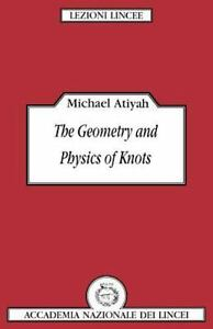 Lezioni-Lincee-The-Geometry-and-Physics-of-Knots-by-Michael-F-Atiyah-1990-P