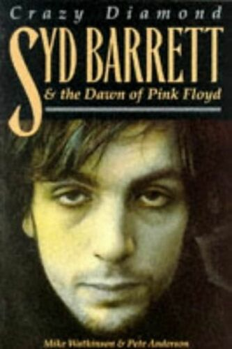 "1 of 1 - Syd Barrett and the Dawn of ""Pink Floyd"": Crazy Diamond, Anderson, Pete, Watkins"