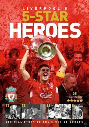 Liverpool's Five Star Hero's: Official Story of the Kings of Europe (Trinity M,