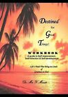 Destined for Great Things Workbook by Mia Y Merritt (Paperback / softback, 2009)