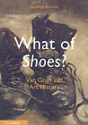 What of Shoes?: Van Gogh and Art History by Geoffrey Batchen (Paperback / softback, 2009)