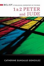 1 and 2 Peter and Jude : A Theological Commentary on the Bible by Catherine...