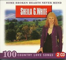 SHEILA G. WHITE 100 COUNTRY LOVE SONGS - SOME BROKEN HEARTS NEVER MEND - 2 CD'S
