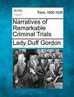 Narratives of Remarkable Criminal Trials by Lady Duff Gordon (Paperback / softback, 2012)