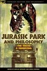 Jurassic Park and Philosophy: The Truth Is Terrifying by Open Court Publishing Co ,U.S. (Paperback, 2014)