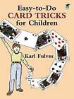 Easy to Do Card Tricks for Children by Karl Fulves (Paperback, 1990)