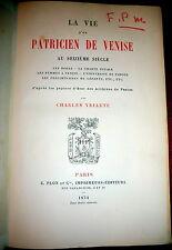 Venice in 16th C. La vie d'un patricien de Venise - Marcantonio Barbaro. Yriarte