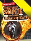 Surviving Stunts and Other Amazing Feats by Patrick Catel (Hardback, 2011)