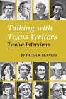 Talking with Texas Writers by Patrick Bennett (Paperback, 2000)
