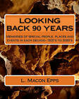 Looking Back 90 Years: True Experiences--1924 to 2009 by L Macon Epps (Paperback / softback, 2010)