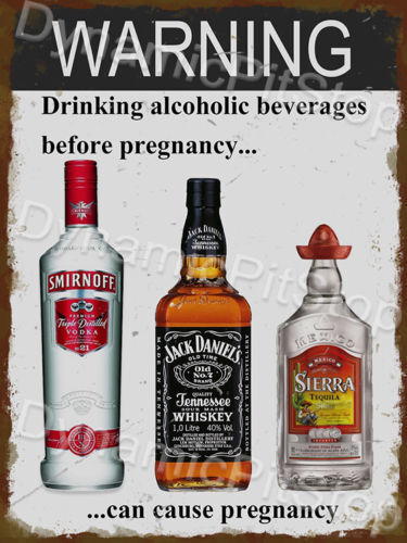 30x40cm Alcohol Causes Pregnancy Rustic Tin Sign or Decal