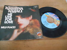 "7"" Pop Kristina Karali - We Live For Love / Wild Places (2 Song) TELDEC STRAND"