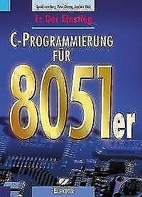 C-Programmierung für 8051er von Peter Groppe, Joachim Klein und Bernd Vom Berg (