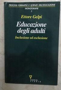 EDUCAZIONE-DEGLI-ADULTI-Inclusione-ed-esclusione-ETTORE-GELPI-GUERINI-8883350588
