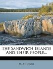The Sandwich Islands and Their People... by M A Donne (Paperback / softback, 2012)