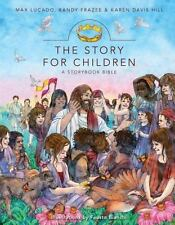 The Story: The Story for Children by Karen Davis Hill, Randy Frazee and Max Lucado (2011, Hardcover)