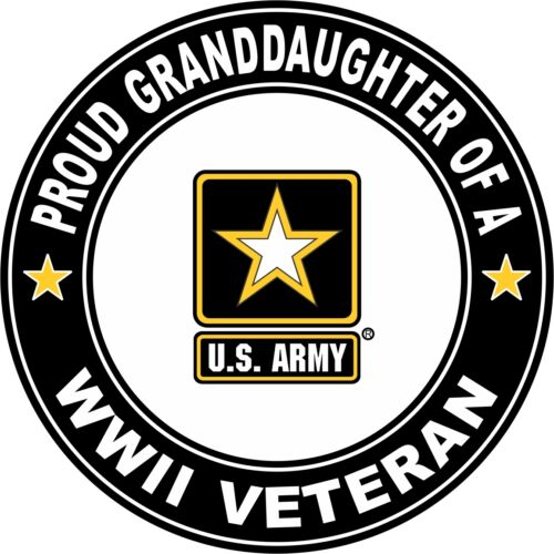 """Proud Granddaughter of an Army WW II Veteran 3.8/"""" Sticker /'Officially Licensed/'"""