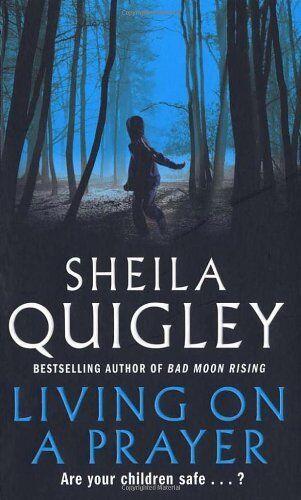 Living on a Prayer,Sheila Quigley- 9780099490883