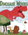 Dinosaur Woods: Can Seven Clever Critters Save Their Forest Home? by George McClements (Hardback, 2009)