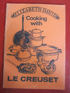 Cooking with Le Creuset Elizabeth David 1969 Cookbook Slow Recipes