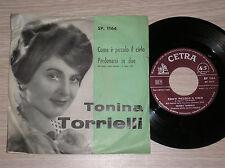 """TONINA TORRIELLI - COM'E' PICCOLO IL CIELO - 45 GIRI 7"""" ITALY"""