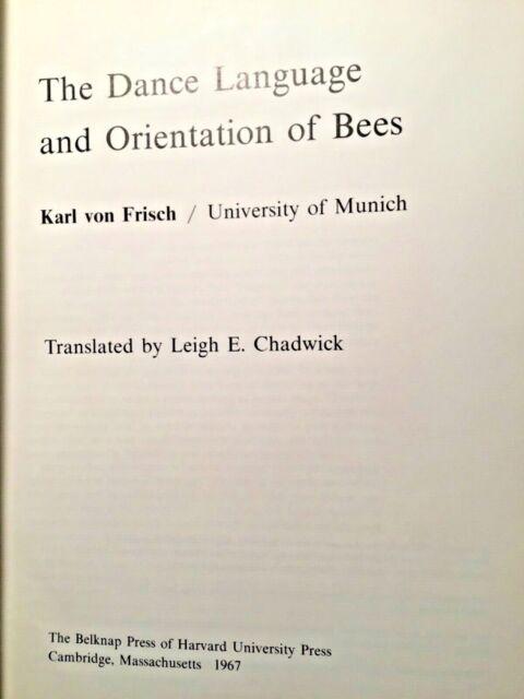 The Dance Language and Orientation of Bees by Karl Von Frisch. Harvard Press.
